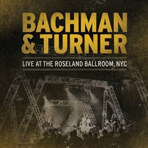 Bachman & Turner - Live At The Roseland Ballroom, NYC (Vinyl)